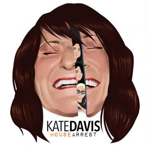 Kate Davis - House Arrest