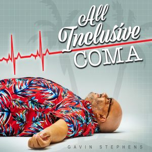 Gavin Stephens - All Inclusive Coma